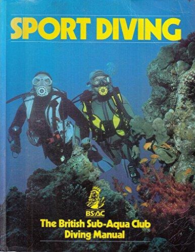 9780091752569: Sport Diving: British Sub-Aqua Club Diving Manual (BSAC Manuals)
