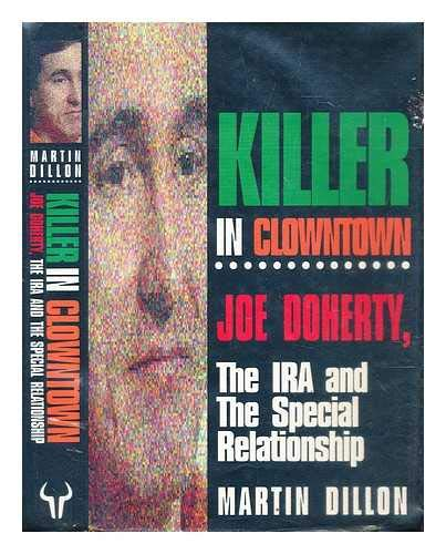 9780091753061: Killer in Clowntown: Joe Doherty, the IRA and the Special Relationship