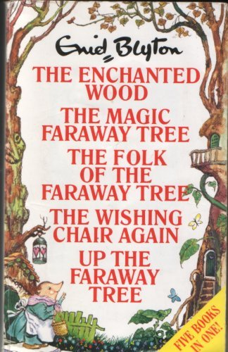 9780091753146: The Enchanted Wood, The Magic Faraway Tree, The Folk of The Faraway Tree, The Wishing Chair Again and Up The Faraway Tree