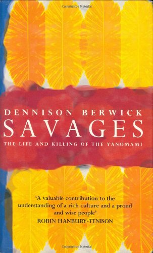 9780091753221: Savages: Life and Killing of the Yanomami