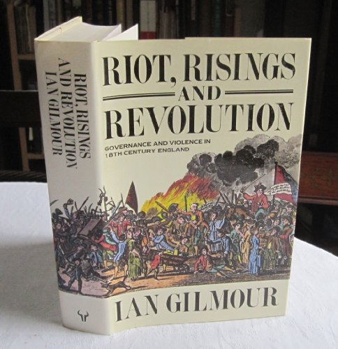 9780091753306: Riot, Risings and Revolution: Governance and Violence in Eighteenth-century England