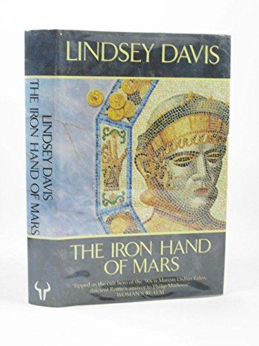The Iron Hand of Mars: Lindsey DAVIS