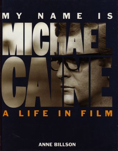 9780091753368: My Name is Michael Caine: A Life in Film