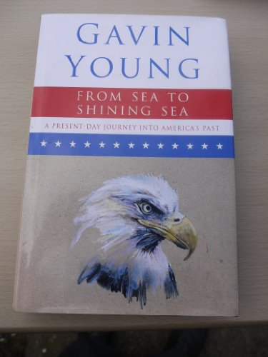 9780091753559: From sea to shining sea: a present-day journey through America's past