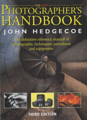 9780091753634: The New Photographers Handbook: A Complete Reference Manual of Photographic Techniques,Procedures and Equipment