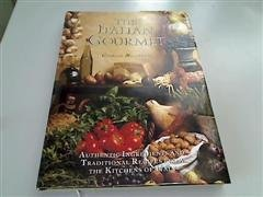 9780091753788: The Italian Gourmet: Authentic Ingredients and Traditional Recipes from the Kitchens of Italy