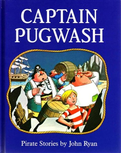 9780091754129: Captain Pugwash Pirate Stories