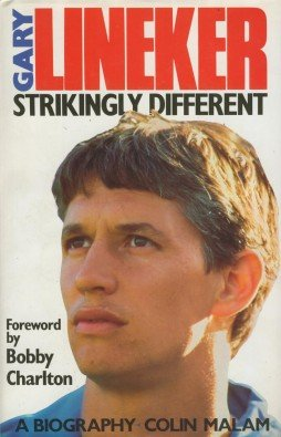 9780091754242: Gary Lineker: Strikingly Different - A Biography