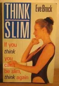9780091754310: Think Slim