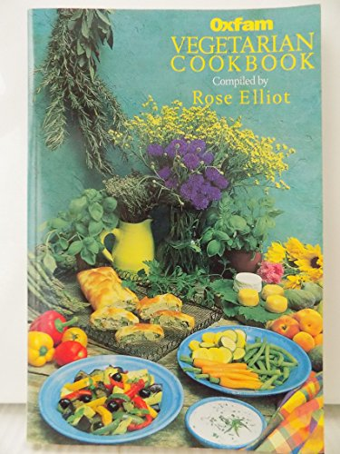 9780091754372: Oxfam Vegetarian Cookbook: Over 170 Favourite Recipes from Celebrity Contributors and Oxfam Volunteers