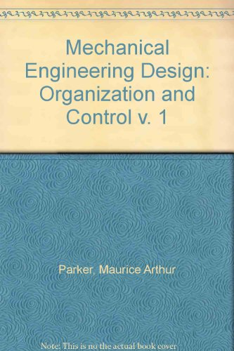 9780091756765: Mechanical Engineering Design 1 Organization and Control (v. 1)