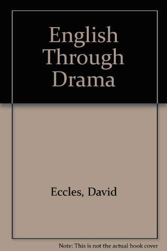 9780091758479: English Through Drama