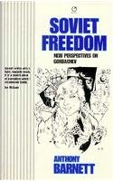 9780091758714: Soviet Freedom: New Perspectives on Gorbachev