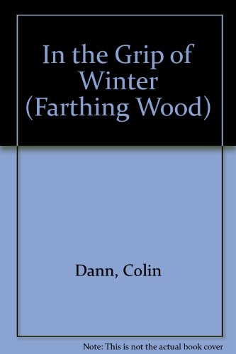 9780091761585: In the Grip of Winter (Farthing Wood)
