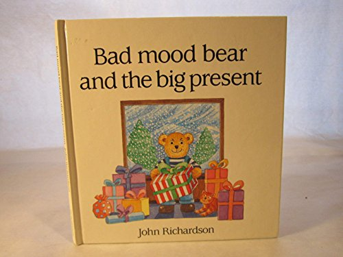 9780091761691: Bad Mood Bear and the Big Present