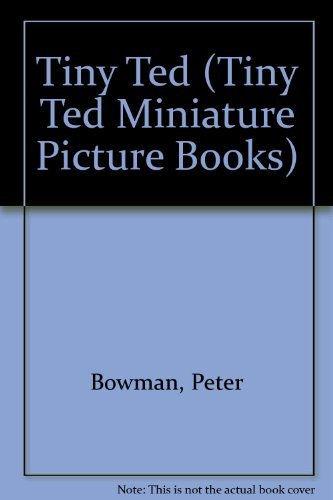 9780091761776: Tiny Ted (Tiny Ted Miniature Picture Books)