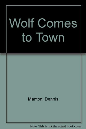 9780091761790: Wolf Comes to Town