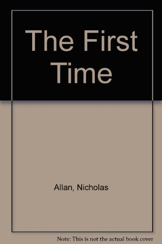 9780091762247: The First Time