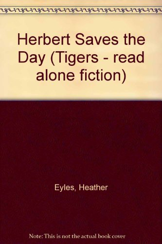 9780091763497: Herbert Saves the Day (Tigers - read alone fiction)