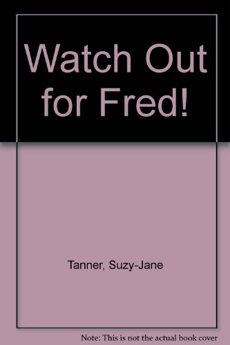 9780091763626: Watch Out for Fred!