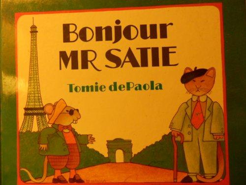 9780091763954: Bonjour, Mr. Satie