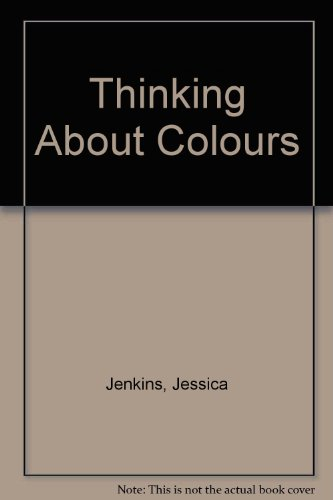 9780091763961: Thinking About Colours