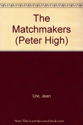 9780091764173: The Matchmakers (Peter High)