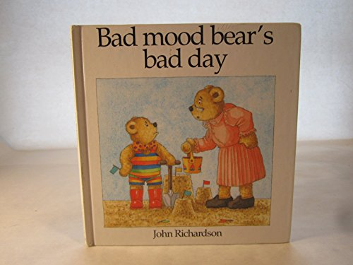 9780091764296: Bad Mood Bear's Bad Day