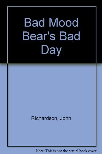9780091764296: Bad Mood Bear's Bad Day
