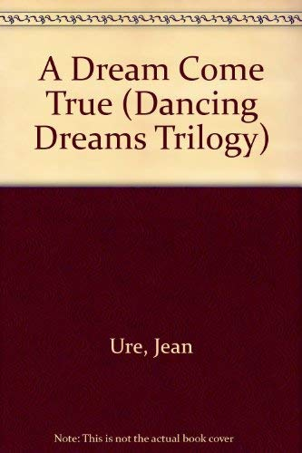 9780091764654: A Dream Come True (Dancing Dreams Trilogy)