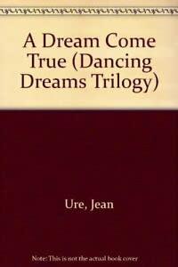 9780091764654: A Dream Come True (Dancing Dreams Trilogy)