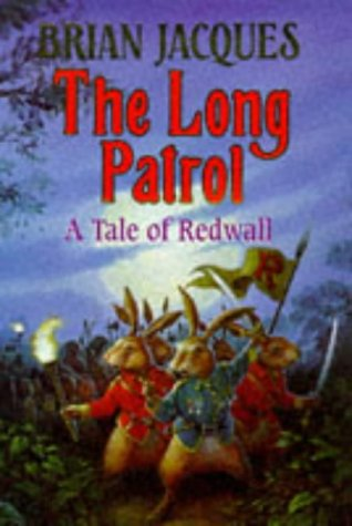 Long Patrol, The - A Tale of Redwall (9780091765460) by Jacques, Brian