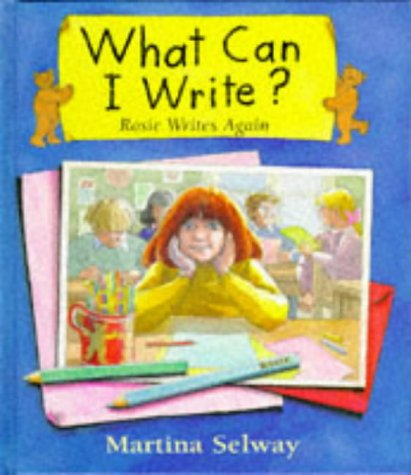 9780091765590: What Can I Write?: Rosie Writes Again