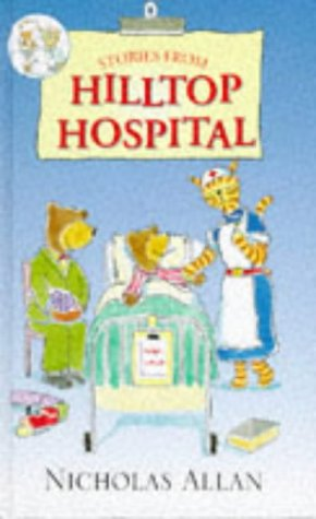 9780091766184: Stories from Hilltop Hospital
