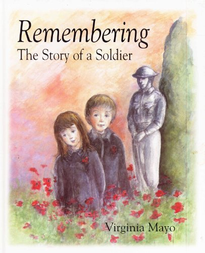 9780091766870: Remembering: The Story of a Soldier