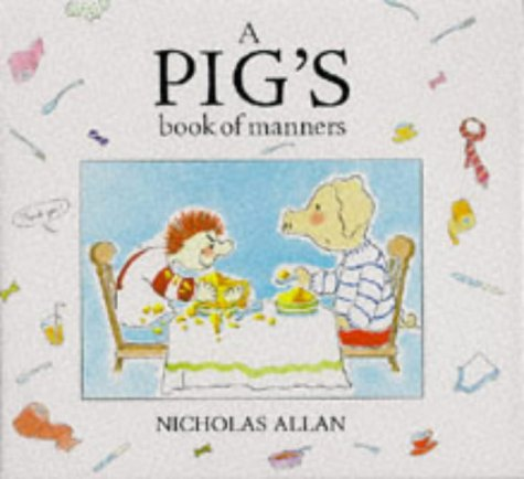 9780091767242: A Pig's Book of Manners