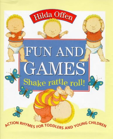 9780091767808: Fun and Games: Shake Rattle Roll! - Action Rhymes for Toddlers and Young Children