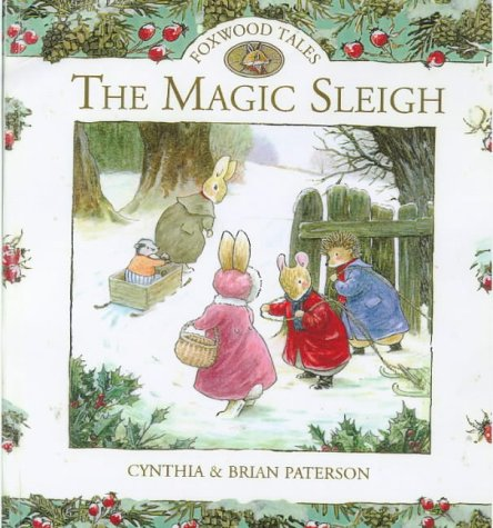 9780091767914: The Magic Sleigh (Foxwood Tales)