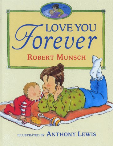 Love You Forever (9780091768133) by Robert Munsch
