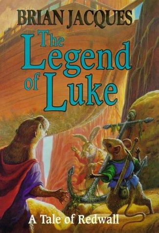 9780091768621: The Legend of Luke (A tale of Redwall)