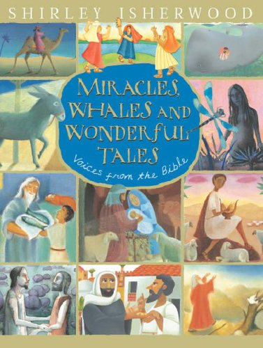 9780091768690: Miracles, Whales and Wonderful Tales: Voices from the Bible