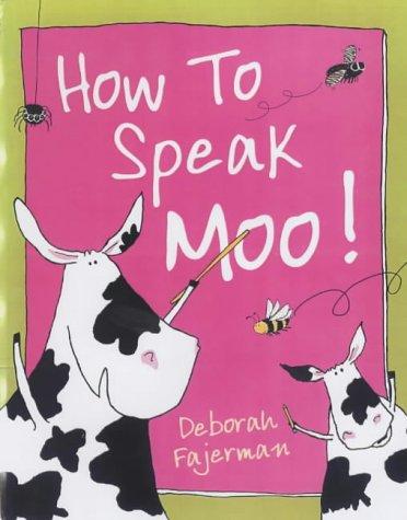 9780091768997: How To Speak Moo!