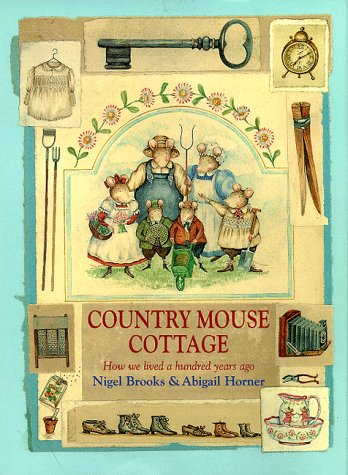9780091769031: Country Mouse Cottage. How e lived a hundred years ago.