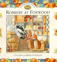 9780091769208: ROBBERY AT FOXWOOD (Foxwood Tales )