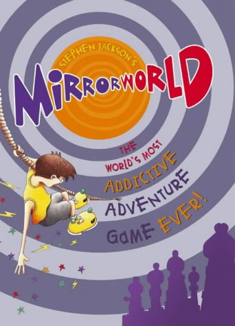9780091769291: Mirrorworld: The World's Most Addictive Adventure Game Ever!