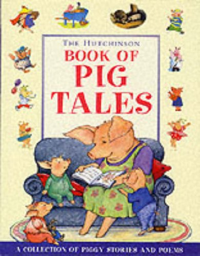 9780091769345: The Hutchinson Book of Pig Tales