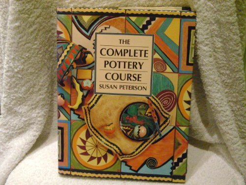 9780091770037: The Complete Pottery Course