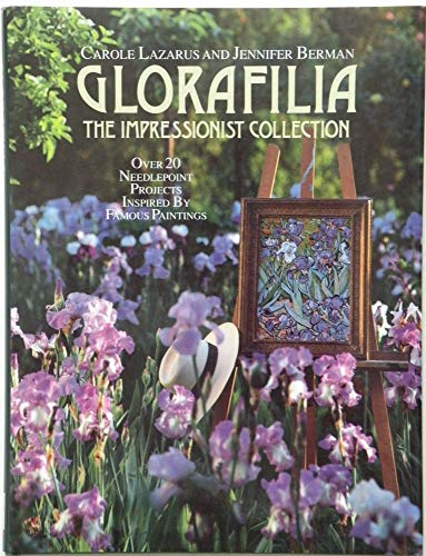 9780091770051: Glorafilia: Impressionist Collection - Over 20 Needlepoint Projects Inspired by Famous Paintings