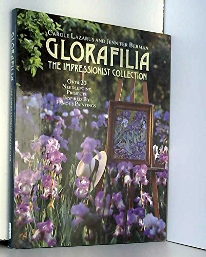 9780091770051: Glorafilia : The Impressionist Collection - Over 20 Needlepoint Projects Inspired By Famous Paintings