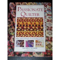 9780091770181: THE PASSIONATE QUILTER: Ideas And Techniques From Leading Quilters